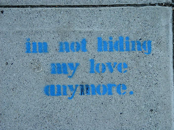 Sidewalk Stencil: I'm not hiding my love anymore - image gratuit #307673