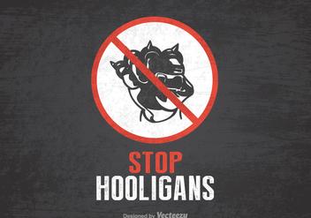 Free Stop Hooligans Vector Poster - vector gratuit #399143