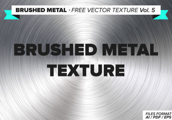 Brushed Metal Free Vector Texture Vol. 5 - бесплатный vector #335443