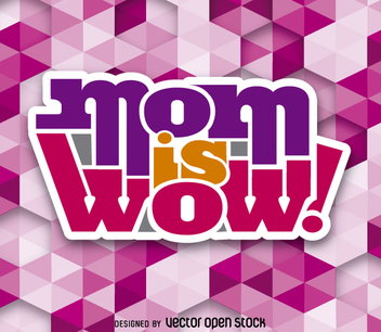 Mom is wow vector - vector #362983 gratis