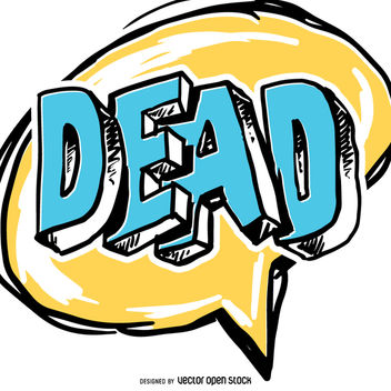 Dead comic speech bubble - Free vector #363523