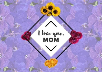 Free I Love You Mom Flowers Vector - vector gratuit #370573